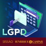 LGPD: E na prática, o que fazer?